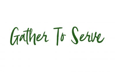 Gather to Serve